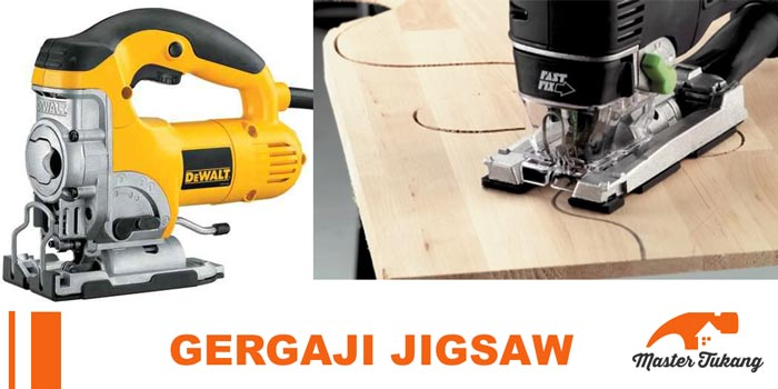 Gergaji Jigsaw dan panduan membeli gergaji jigsaw