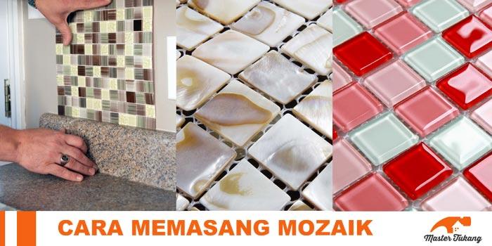 cara memasang mozaik