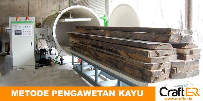 Cara mengawetkan kayu