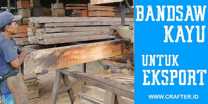 video bandsaw kayu untuk ekspor